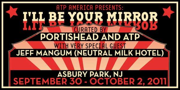 Portishead, Jeff Mangum Headline All Tomorrow's Parties: I'll Be Your Mirror Festival
