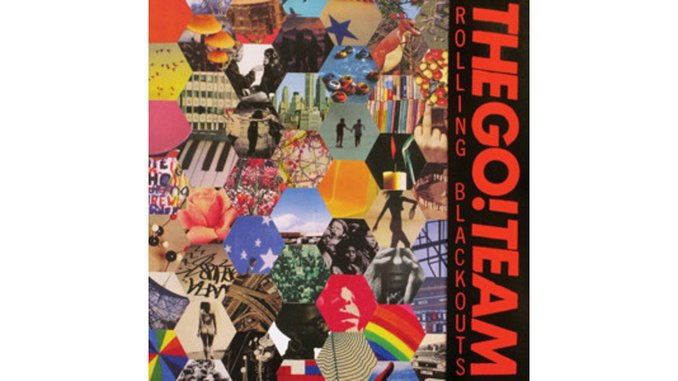 The Go! Team: <i>Rolling Blackouts</i>