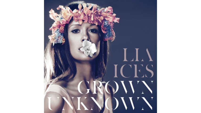 Lia Ices: <em>Grown Unkown</em>