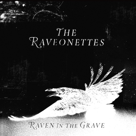 The Raveonettes: <em>Raven in the Grave</em>