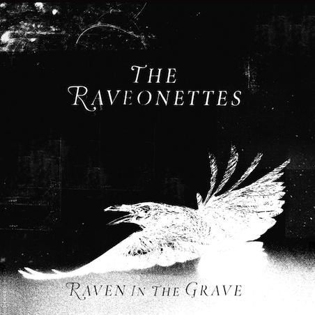 The Raveonettes: <em>Raven in the Grave</em>