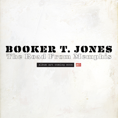 The Roots, Lou Reed, Jim James, Many More Contribute to New Booker T. Record
