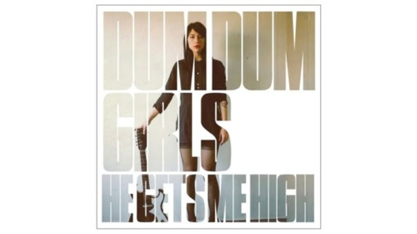 Dum Dum Girls: &lt;i&gt;He Gets Me High&lt;/i&gt; EP