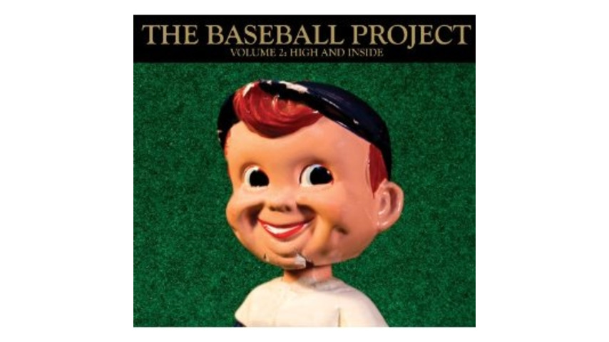 The Baseball Project: <i>Vol. 2:  High and Inside</i>
