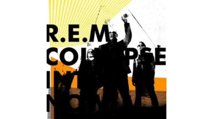 R.E.M.: <i>Collapse Into Now</i>