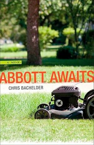 <i>Abbott Awaits</i> by Chris Bachelder