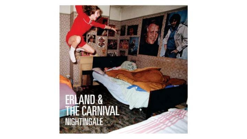 Erland & the Carnival: <em>Nightingale</em>