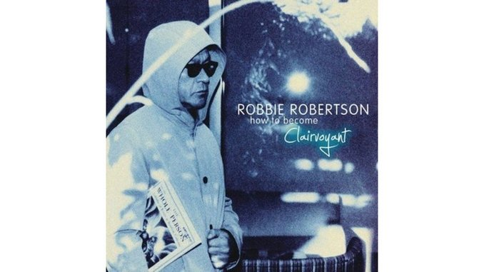 Robbie Robertson: <em>How to Become Clairvoyant</em>