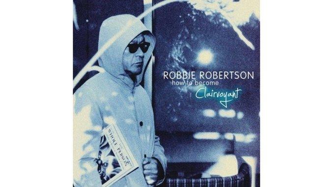 Robbie Robertson: <em>How to Become Clairvoyant</em>