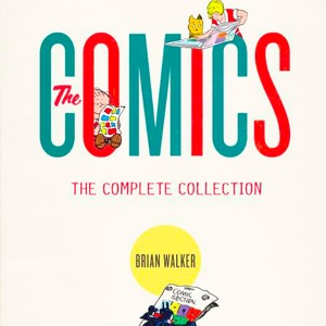 <i>The Comics: The Complete Collection</i><br> by Brian Walker