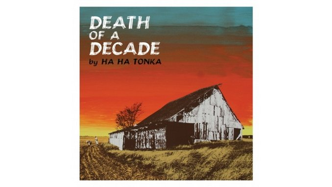 Ha Ha Tonka: <em>Death of a Decade</em>