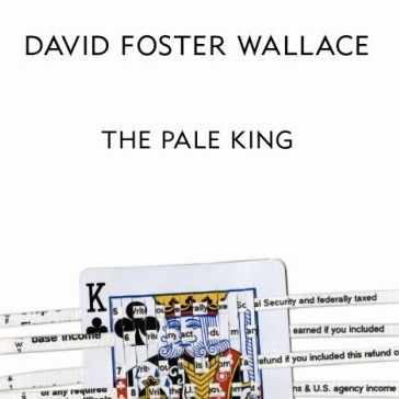 <em>The Pale King</em> by David Foster Wallace