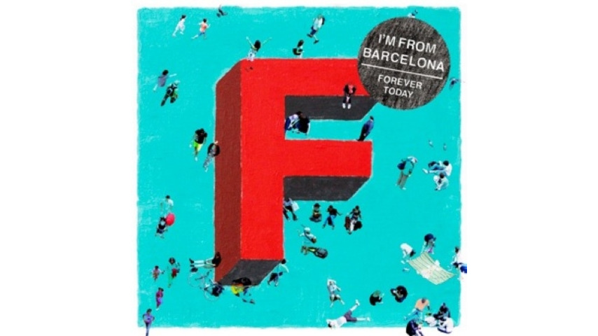 I'm From Barcelona: <em>Forever Today</em>