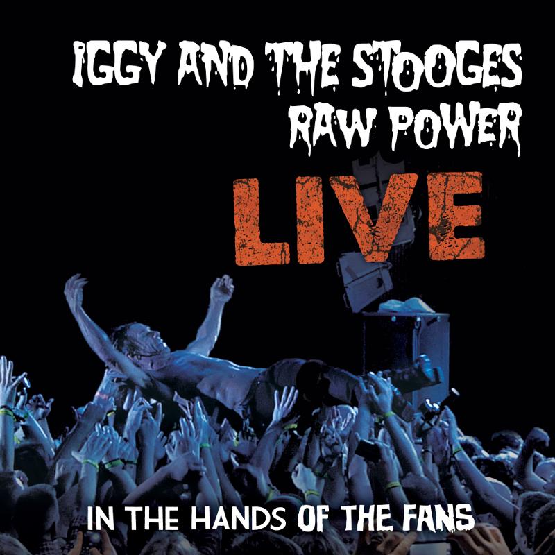 Iggy And The Stooges' <em>Raw Power Live</em> Receives Digital Release