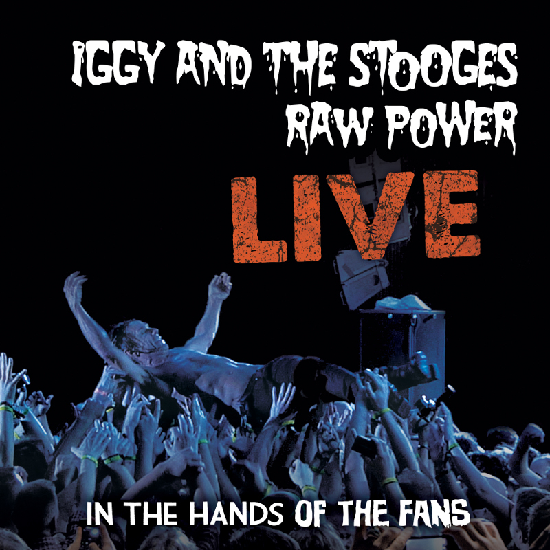 Iggy And The Stooges' <em>Raw Power Live</em> Receives Digital Release