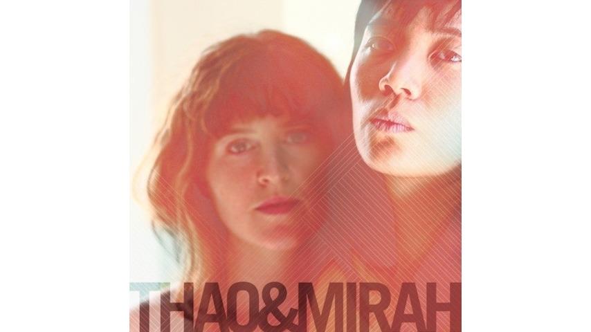 Thao & Mirah: <em>Thao & Mirah</em>