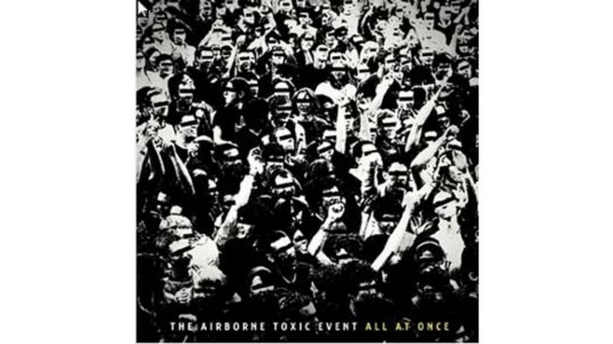 The Airborne Toxic Event: <em>All at Once</em>