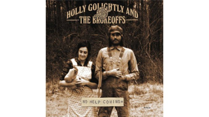 Holly Golightly & The Brokeoffs: <em>No Help Coming</em>