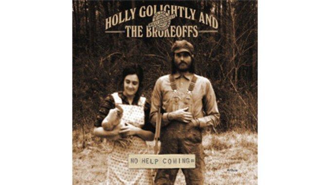 Holly Golightly & The Brokeoffs: <em>No Help Coming</em>