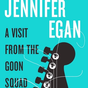 <i>A Visit from the Goon Squad</i> by Jennifer Egan
