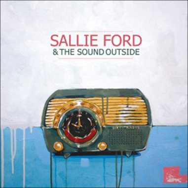 Sallie Ford & The Sound Outside: <em>Dirty Radio</em>