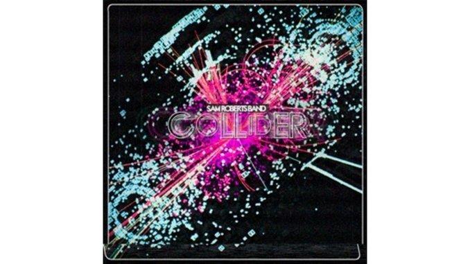 Sam Roberts Band: <em>Collider</em>