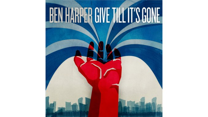 Ben Harper: <em>Give Till It's Gone</em>