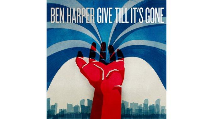 Ben Harper: <em>Give Till It's Gone</em>