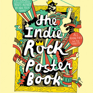 Our Favorite Posters from the <i>Indie Rock Poster Book</i>