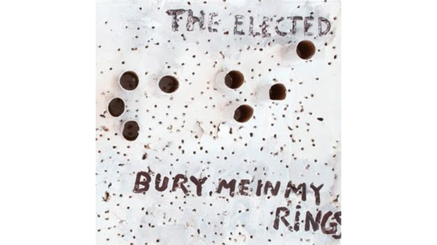 The Elected: <em>Bury Me in My Rings</em>