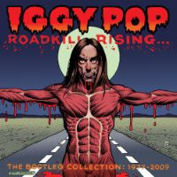Iggy Pop: <em>Roadkill Rising...The Bootleg Collection: 1977-2009</em>