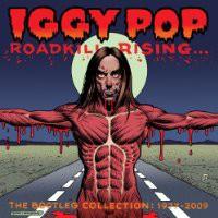 Iggy Pop: <em>Roadkill Rising...The Bootleg Collection: 1977-2009</em>