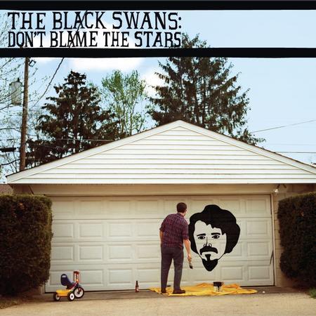 The Black Swans: <em>Don't Blame the Stars</em>
