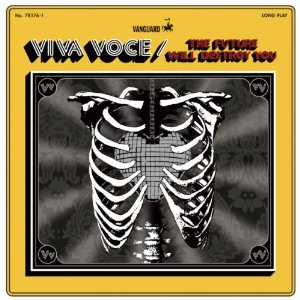 Viva Voce: &lt;i&gt;The Future Will Destroy You&lt;/i&gt;