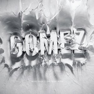 Gomez: <em>Whatever's On Your Mind</em>