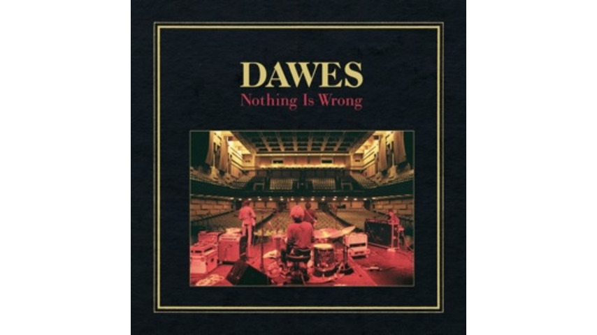 Dawes: <em>Nothing is Wrong</em>