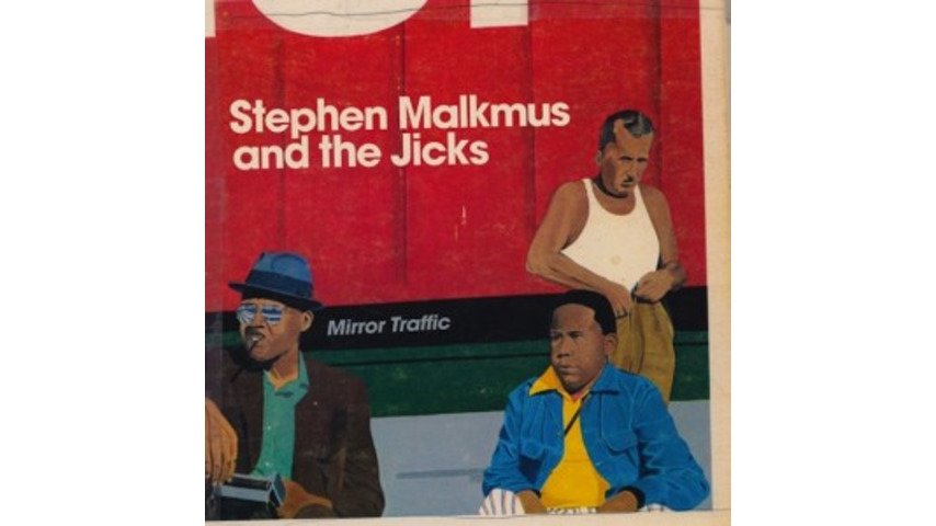 Stephen Malkmus and the Jicks: <i>Mirror Traffic</i>