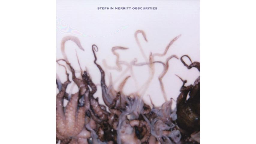 Stephin Merritt: <i>Obscurities</i>