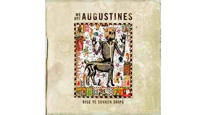 We Are Augustines: <i>Rise Ye Sunken Ships</i>