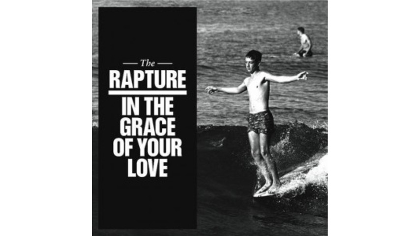 The Rapture: <i>In The Grace of Your Love</i>