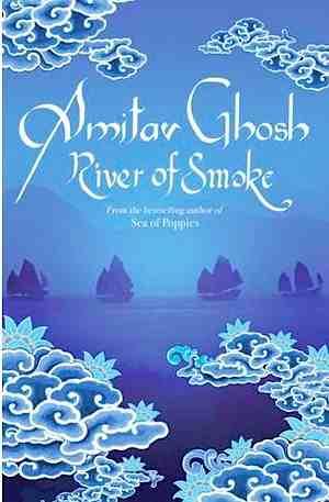 <i>River of Smoke</i> by Amitav Ghosh