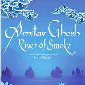 <i>River of Smoke</i> by Amitav Ghosh