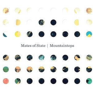 Mates of State: <i>Mountaintops</i>