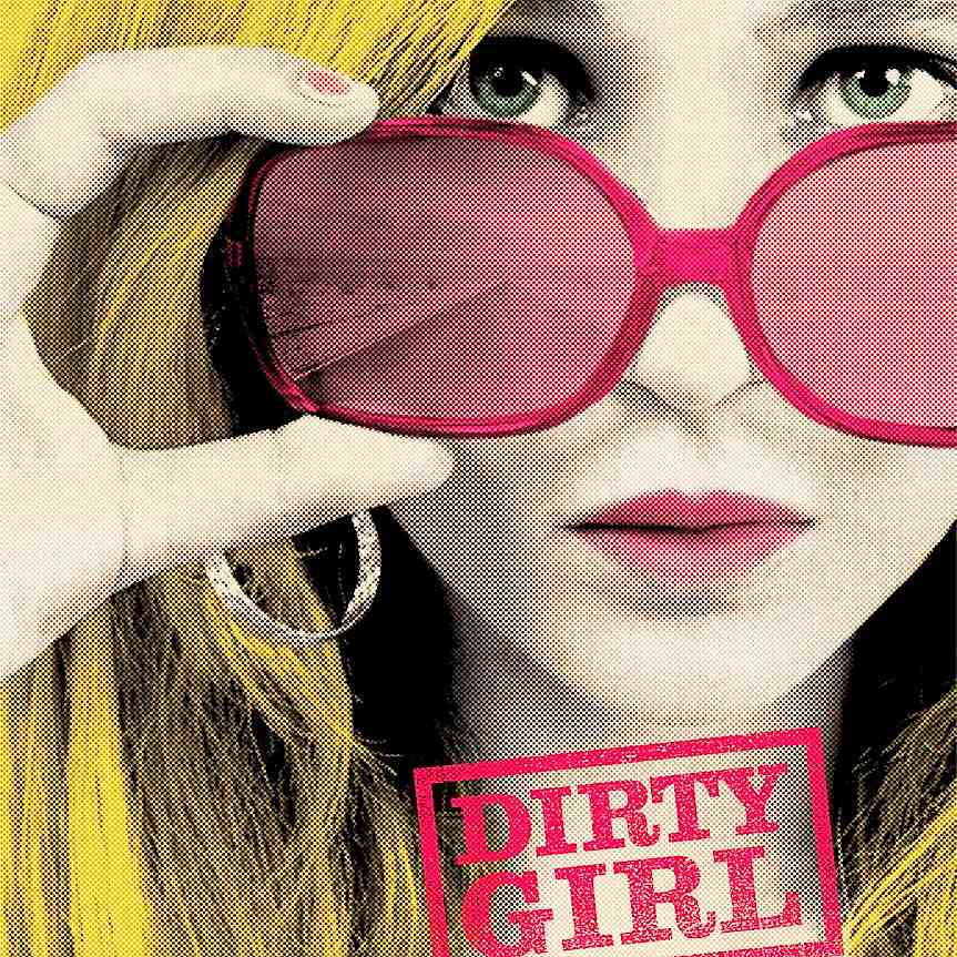 <i>Dirty Girl</i>