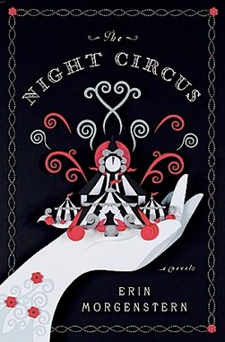 &lt;i&gt;The Night Circus&lt;/i&gt; by Erin Morgenstern