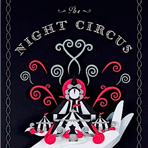 <i>The Night Circus</i> by Erin Morgenstern