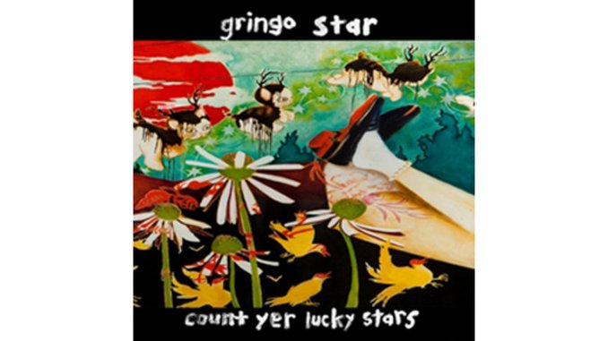 Gringo Star: <i>Count Yer Lucky Stars</i>