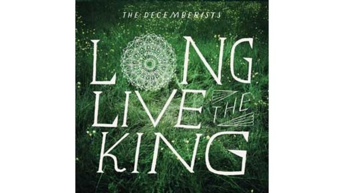 The Decemberists: <i>Long Live The King</i> EP