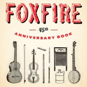 Singin', Praisin', Raisin': The Foxfire 45th Anniversary Book