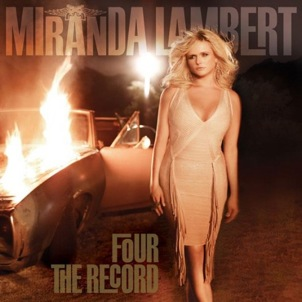 Miranda Lambert: <i>Four The Record</i>